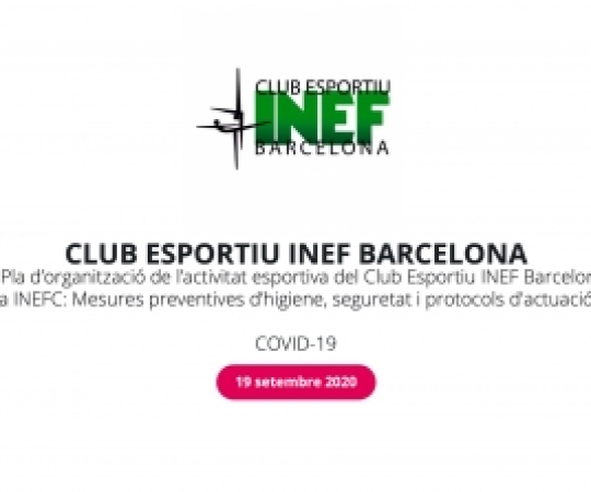 Pla d'organització de l'activitat esportiva del Club Esportiu INEF Barcelona a INEFC: Mesures preventives d'higiene, seguretat i protocols d'actuació COVID-19